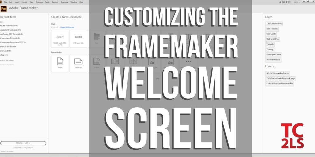 Customizing the FrameMaker Welcome Screen - Tech Comm Tools